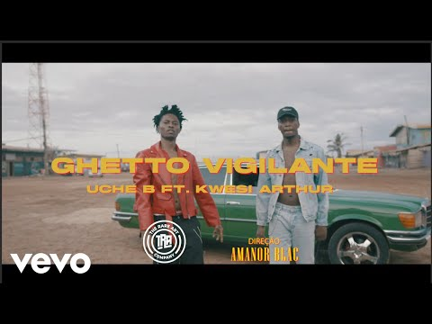 Uche B - Ghetto Vigilante (Official Music Video) ft. Kwesi Arthur