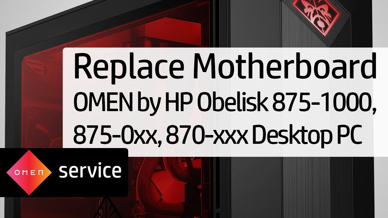 Replace Motherboard for OMEN by HP Obelisk 875-1000, 875-0xx, 870-xxx  Desktop PC | HP OMEN | HP