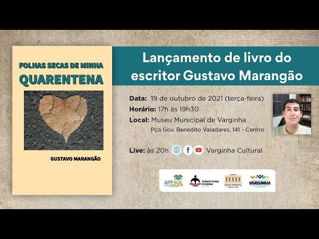 """Lançamento do livro """"Folhas secas de minha quarentena"""" do escritor Gustavo Marangão"""