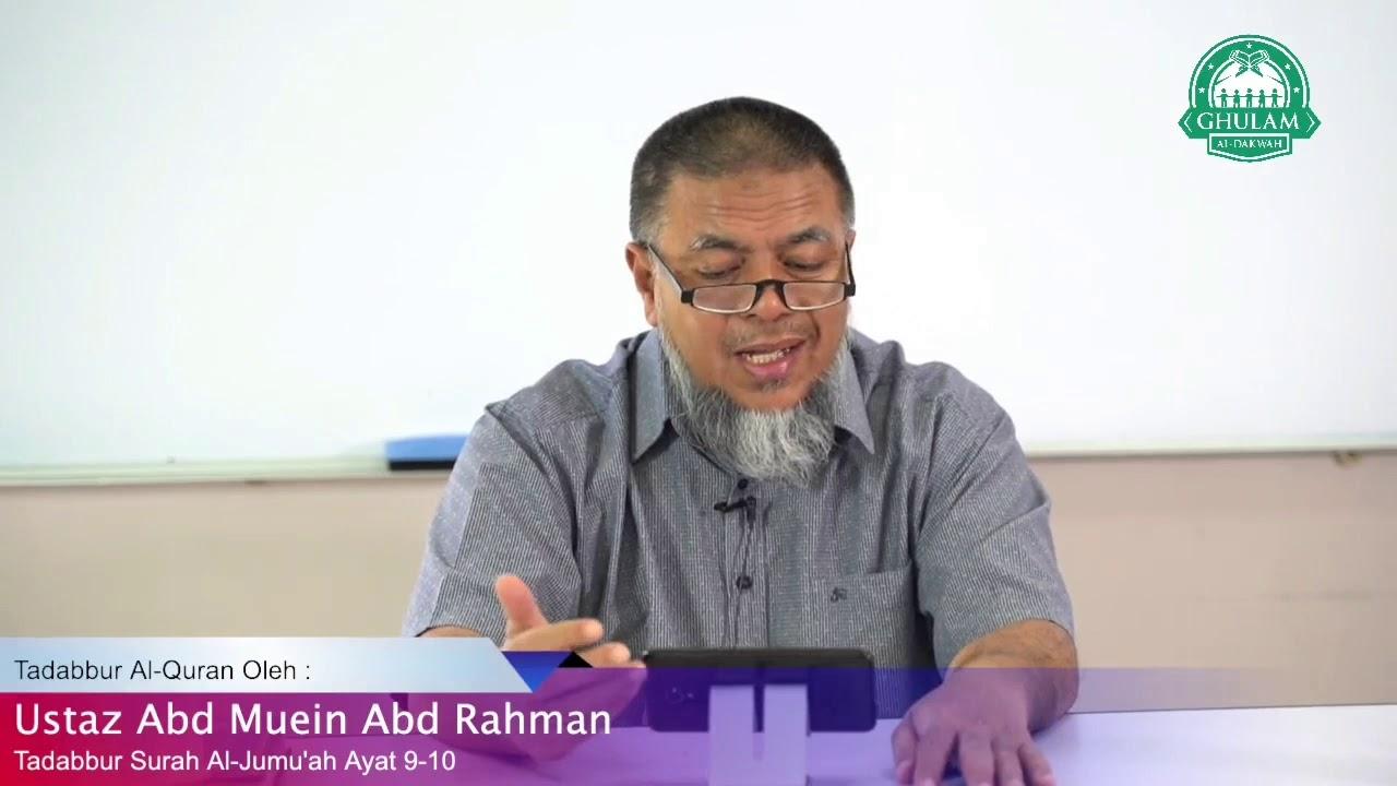 Tadabbur Al Jumaah.Ayat 9-10.Ustaz Abd Muein Abd Rahman
