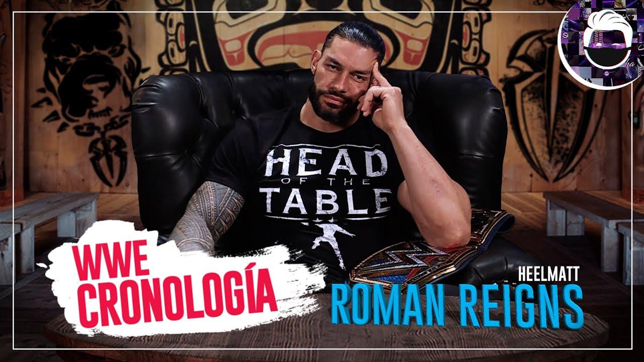 Reconócelo como tu Jefe Tribal | Cronología de Roman Reigns (2010-2021)