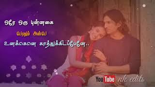 Orey Oru Punnagai Pothum Anbe|Unnal Unnal Un Ninaival|Tamil Whatsapp Love Status|NK Edits😍😘|