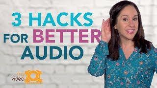 How Do I get Better Audio? | 3 Easy Hacks