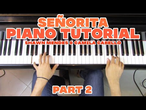 """Señorita"" - Piano Tutorial (2/2) + Sheet Music - Shawn Mendes & Camila Cabello 