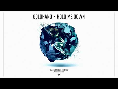 Goldhand – Hold Me Down mp3 letöltés