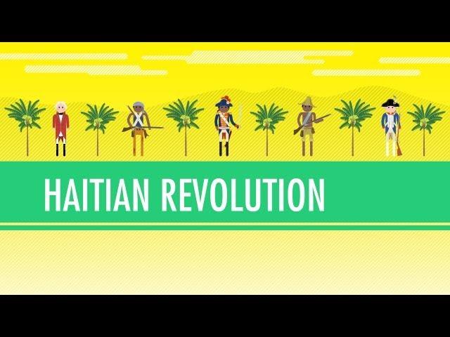 Haitian Revolutions:  Crash Course World History