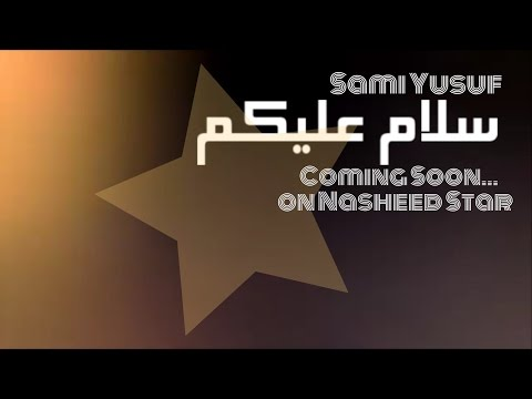 Sami Yusuf - Salaam | Coming Soon on Nasheed Star