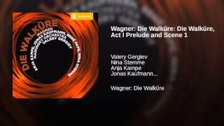Wagner: Die Walküre: Die Walküre, Act I Prelude and Scene 1