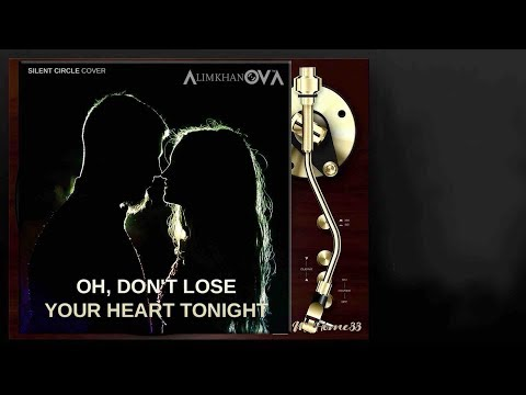 Алимханов А. - Oh Don't Lose Your Heart Tonight (Silent Circle Cover-Remix)
