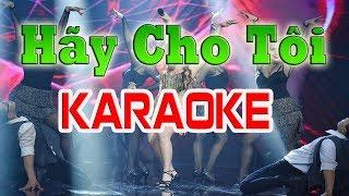 Hãy Cho Tôi Remix Karaoke - Nhạc Sống Thanh Ngân