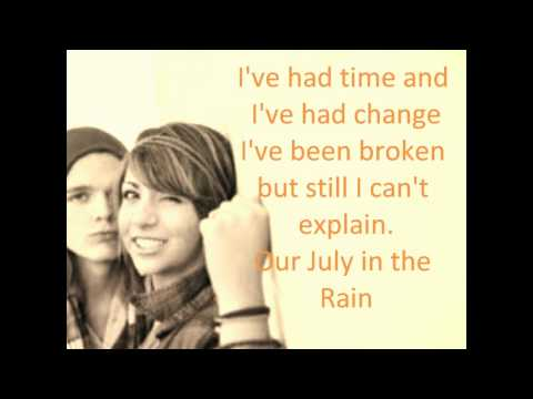 Our July in the Rain he is we w/ lyrics (Full Song)