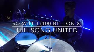 So Will I (100 Billion X) by Hillsong United - Live Drum Cam 2018 (HD)