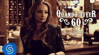 Rosa De Saron - Quando Tiver Sessenta (Vídeoclipe OFICIAL)