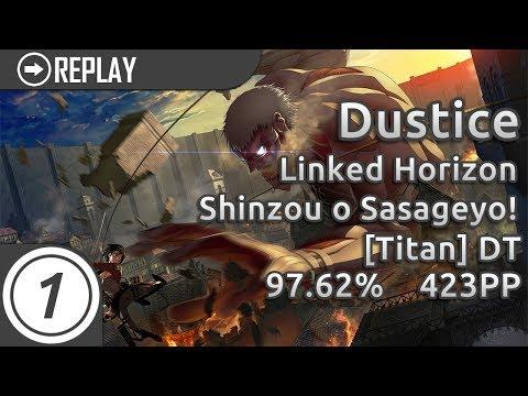 Dustice | Linked Horizon - Shinzou o Sasageyo! (TV Size) [Titan] +DT 1x miss 479/587x | 97.62% 423pp
