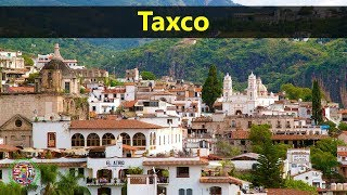 Best Tourist Attractions Places To Travel In Mexico | Taxco Destination Spot