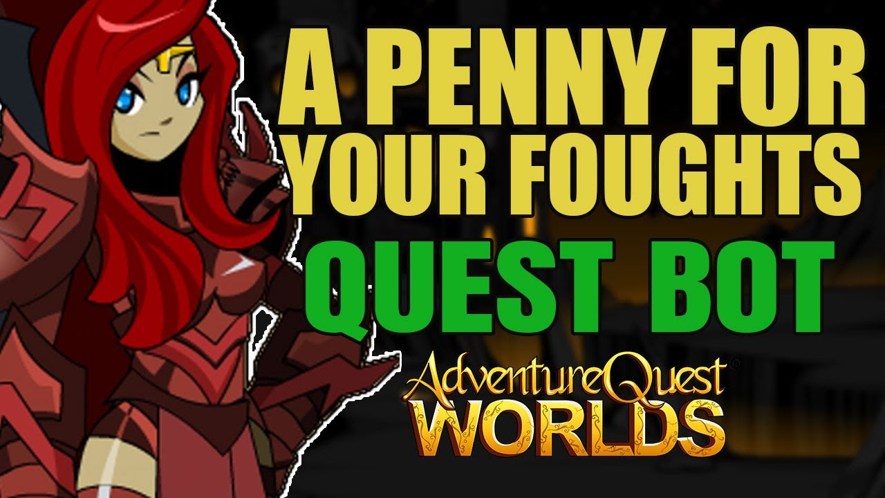 AQW - A Penny for your Foughts Quest Bot - New and Updated | Grimoire 3.8+