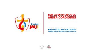 bem-aventurados-os-misericordiosos-hino-jmj-cracvia-2016-udio-oficial-em-portugus