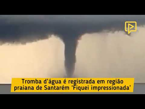 Tromba d'água impressiona moradores de Santarém-PA