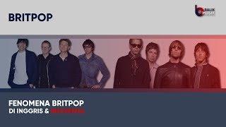 Fenomena Britpop Di Inggris dan Indonesia - BALIK MUSIK