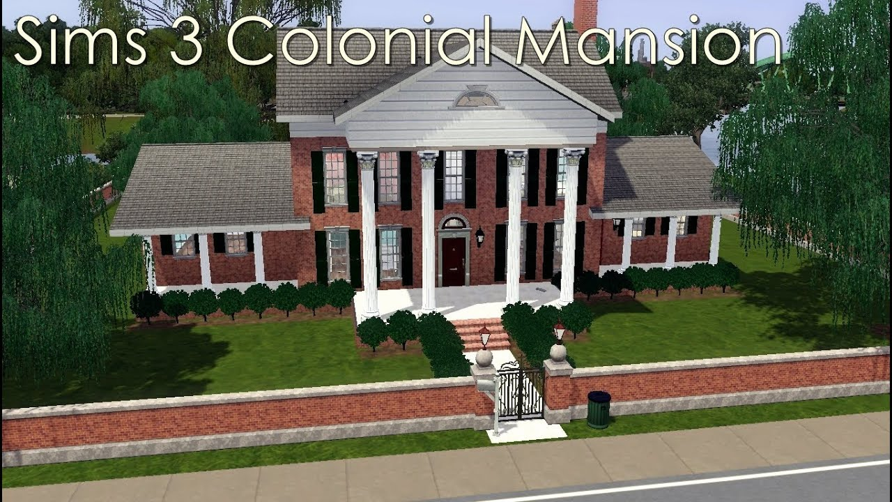 Sims 3 colonial mansion youtube for Classic house sims 3