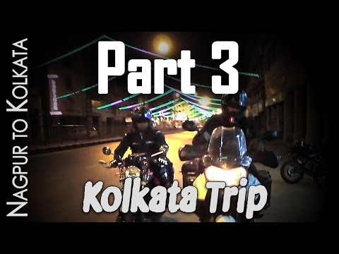 Part 3 | Trip to Kolkata with Mumbiker Nikhil | Leaving Nagpur