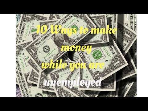 10 Ways to make money while you are unemployed video
