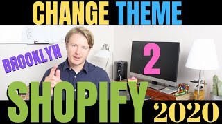 How To Change Theme On Shopify (Part 2) - Shopify Brooklyn Theme Tutorial For Beginners 2020