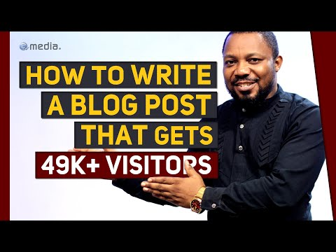 How to Write a Blog Post From Start to Finish | How To Write a Blog Post That Gets Lots of Traffic