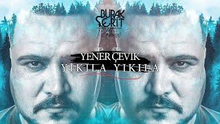 Yener Çevik - Yıkıla Yıkıla (Burak Şerit Remix) Resimi
