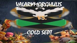 Clash of Clans: Casi a la Perfección. VALAR¥MORGHULIS Vs. Cold Sept | Victoria 119 |