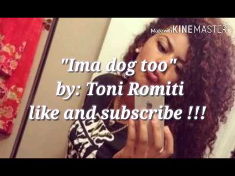 Toni romiti ima dog too lyrics