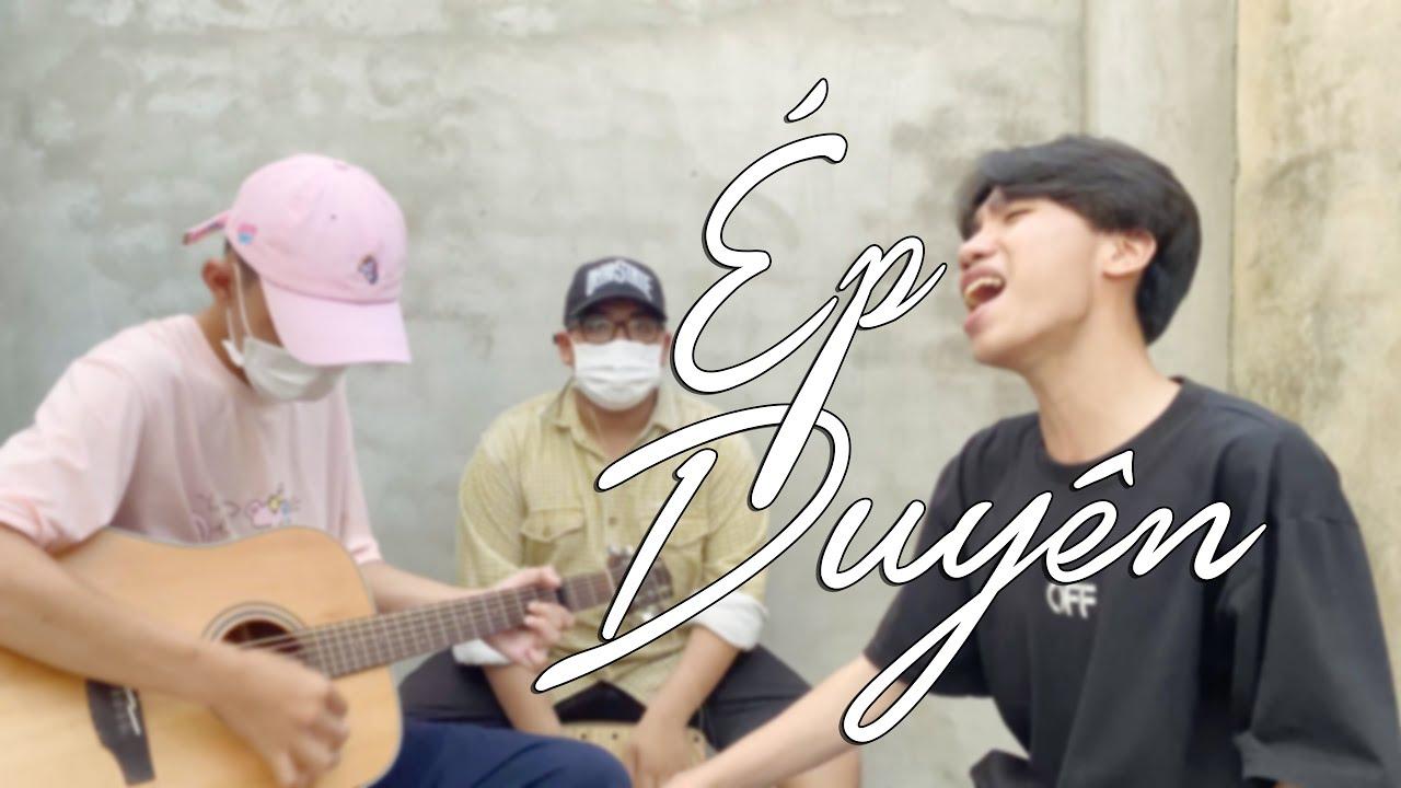 ÉP DUYÊN | YUNIBOO x NAM ANH | Acoustic Cover ( Chí Long Band )