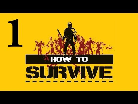 How To Survive - Gameplay Part 1 - Survival Mode Co-Op with Dewey and Tom
