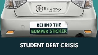 Behind the Bumper Sticker: Student Debt Crisis