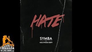 Download Symba ft. Hollywood Keefy - Hate [Thizzler.com Exclusive] MP3 song and Music Video