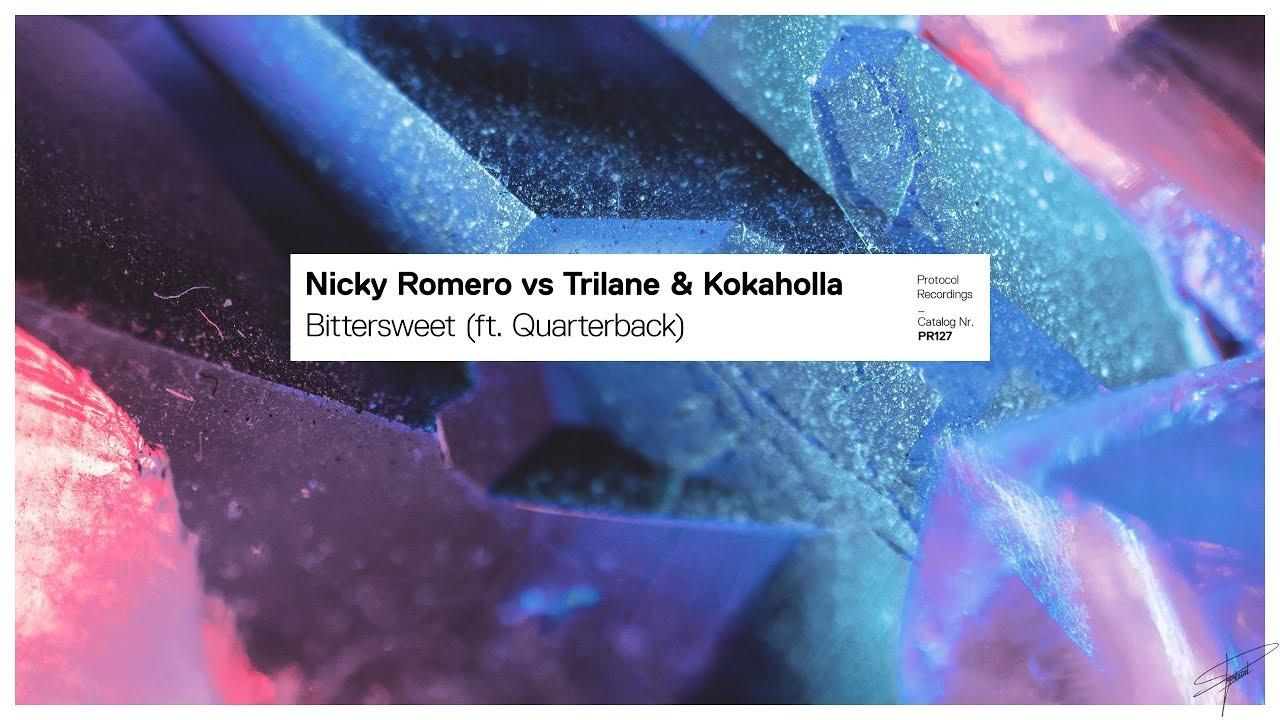 Nicky Romero vs Trilane & Kokaholla - Bittersweet (ft. Quarterback) (Extended Mix)