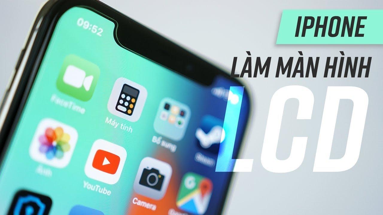 Sẽ có iPhone X màn hình LCD giá mềm hơn?