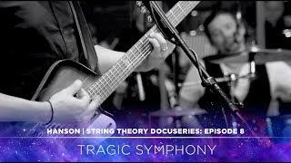 HANSON - STRING THEORY Docuseries - Ep. 8: Tragic Symphony
