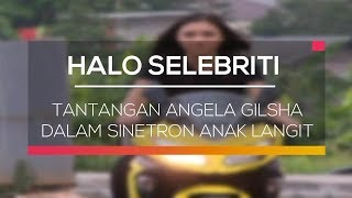 Baru bergabung di sinetron Anak Langit, Angela Gilsha mendapatkan t...