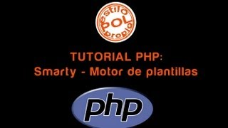 Tutorial PHP: Smarty - Motor de plantillas