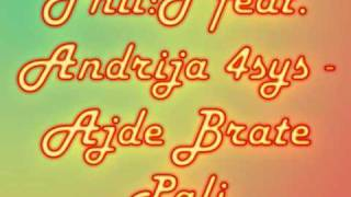 Download Phil T Ajde brate pali feat Andrija4sys MP3 song and Music Video