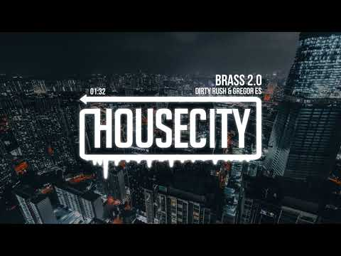 Dirty Rush & Gregor Es - Brass 2.0