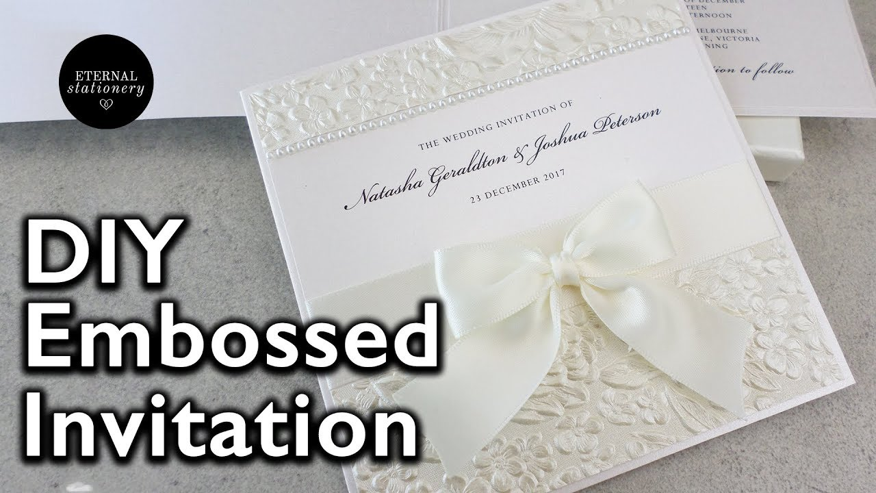 How To Make A Embossed Wedding Invitation Diy Invitations