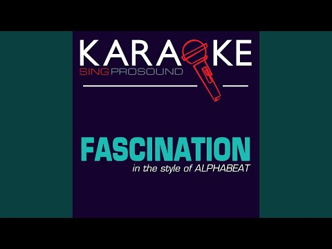 Fascination Karaoke with Background Vocal In the Style of Alphabeat