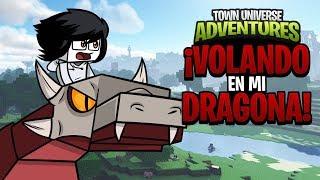 TOWN UNIVERSE ADVENTURES: ¡VOLANDO EN MI DRAGONA! #39 (MINECRAFT SERIE DE MODS)
