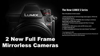 Panasonic Full Frame Mirrorless Camera Two New Lumix S Series Cameras