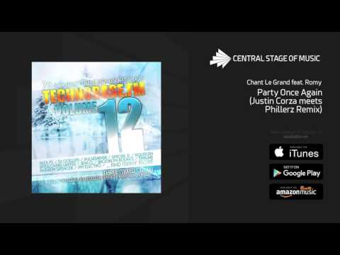 Chant Le Grand - Party Once Again (Justin Corza Meets Phillerz Remix) // TECHNOBASE.FM VOL. 12 //