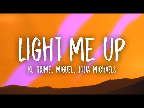 RL Grime - Light Me Up (Lyrics) ft. Miguel & Julia Michaels
