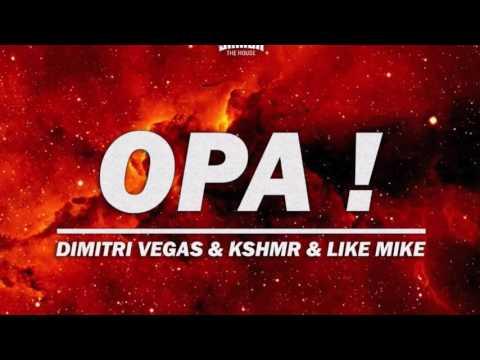 Dimitri Vegas & KSHMR & Like Mike - OPA (Original Mix)