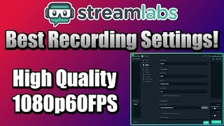 Best 1080p60FPS x264 Streamlabs OBS Recording Settings! (2018)